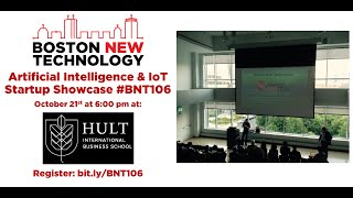#BNT106 Boston New Technology AI and IoT Startup Showcase - Welcome and Introductions