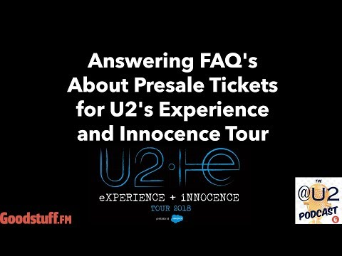 The @U2 Podcast #71- FAQ About Buying Tickets for Experience + Innocence Tour