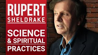 RUPERT SHELDRAKE - SCIENCE & SPIRITUAL PRACTICES - Part 1/2 | London Real