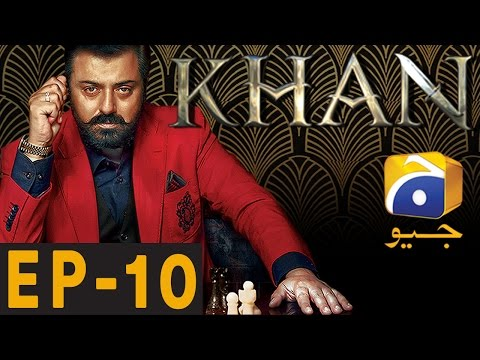 KHAN - Episode 10 | Har Pal Geo