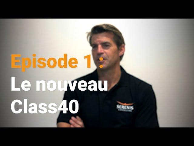 Épisode 1 : Le nouveau Class40