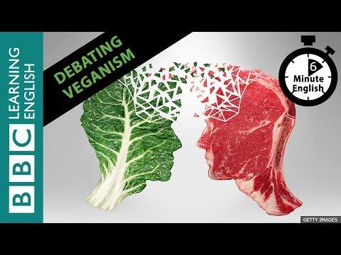 Debating veganism: How to change someone's opinion - 6 Minute English