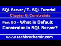 What is Default Constraint in SQL Server - SQL Server / TSQL Tutorial Part 90