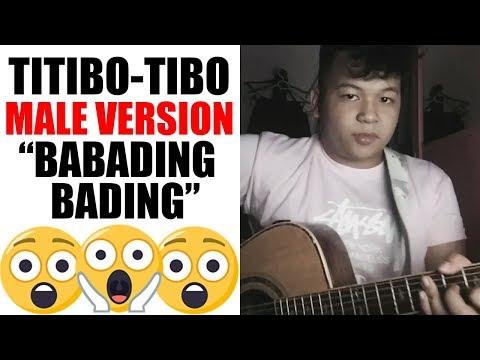 Titibo Tibo (Male Version) - Babading Bading