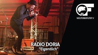 Radio Doria - Eigentlich (live durch den Welterbefilter)