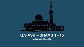 Murottal Quran Surah Ash Shams Ahmad Al shalabi Terjemahan Indonesia
