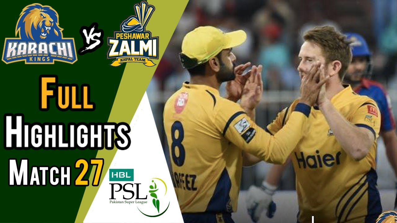 Full Highlights | Peshawar Zalmi Vs Karachi Kings  | Match 27 | 15 March | HBL PSL 2018