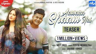 Aawara Shaam Hai |Teaser| Meet Bros, Piyush Mehroliyaa |Gaana Originals| Manjul,Rits Badiani,Shabbir
