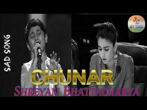 Heart Touching Sad Song CHUNAR By Shreyan Bhattacharya Sa Re Ga Ma Pa 2017