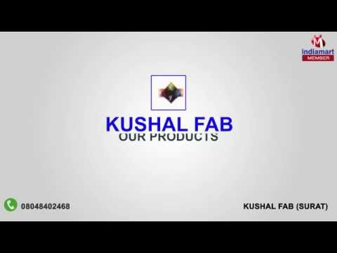 Textile Fabric And Ladies Ethnic Wear by Kushal Fab,