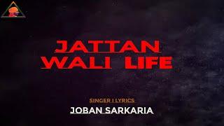 Jattan Wali Life Joban Sarkaria Free MP3 Song Download 320 Kbps