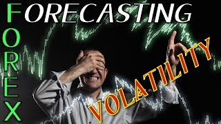Forex Volatility: How To 'Forecast' Forex Volatility In FX Markets!