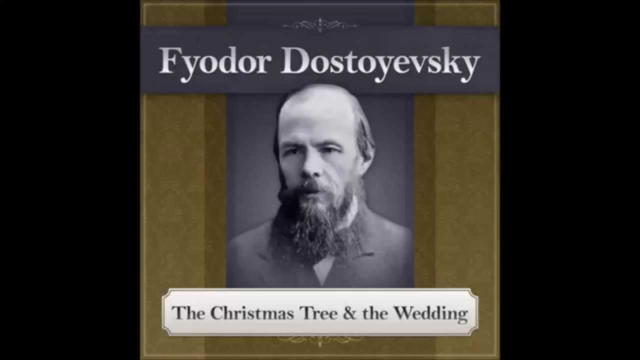 The Christmas Tree And Wedding Fyodor Dostoyevsky