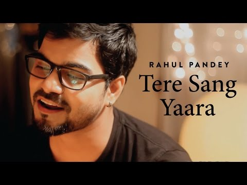 Tere Sang Yaara - Rustom   Atif Aslam   Rahul Pandey Unplugged (Cover)