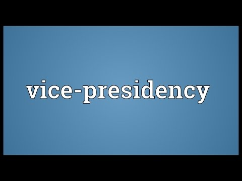 Vice-presidency Meaning