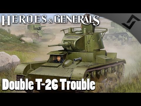 Double T-26 Tank Trouble - Heroes and Generals Russian Light Tank Gameplay