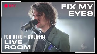 "for King & Country ""Fix My Eyes"" ( Live Room Session)"
