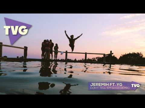 Jeremih ft. YG - Don't Tell 'Em (LYAR Remix)