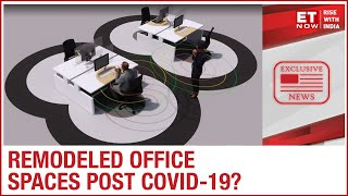 Workspace to be remodeled to maintain social distancing norms? | COVID Impact | Exclusive
