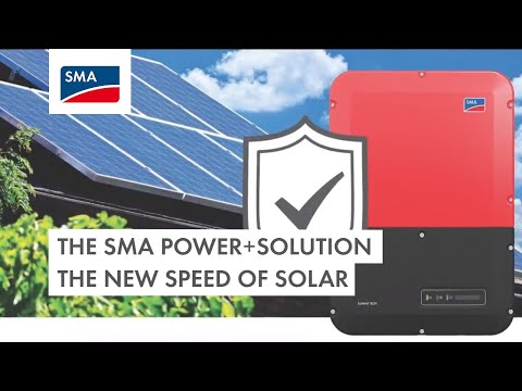 SMA Power+ Solution: The New Speed of Solar