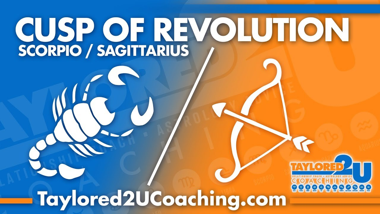 ASTROLOGY ADVICE- SCORPIO-SAGITTARIUS CUSP/CUSP OF