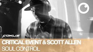 Critical Event & Scott Allen - Soul Control [Fokuz Recordings]