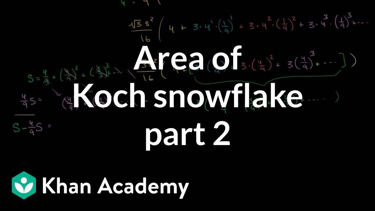 Area of Koch snowflake (2 of 2) (video) | Khan Academy