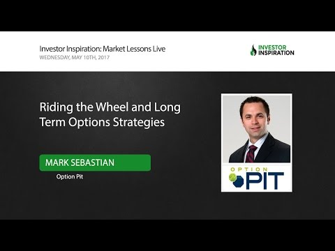 Riding the Wheel and Long Term Options Strategies | Mark Sebastian