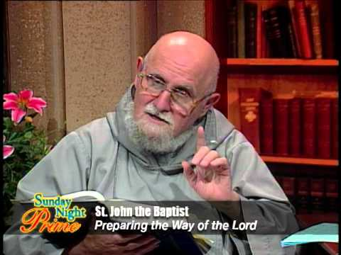 Sunday Night Prime - 2016-04-24 - St. John The Baptist: Preparing The Way Of The Lord