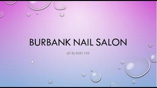 Nail Salon Burbank Mall | (818) 8581109