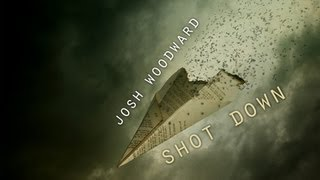 "Josh Woodward: ""Shot Down"" (Official Video)"