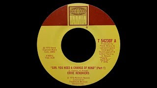 Eddie Kendricks ~ Girl You Need A Change Of Mind 1972 Soul Purrfection Version