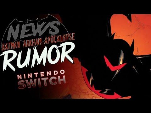 RUMOR New Batman Game Nintendo Switch 2018 Arkham Apocalypse