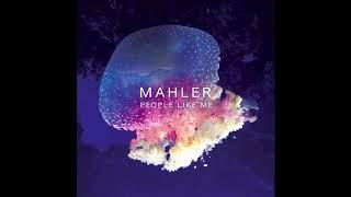 Mahler - People Like Me MP3