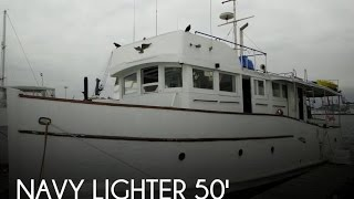 [UNAVAILABLE] Used 1919 Navy Lighter 50 Motor Launch in Wilmington, California