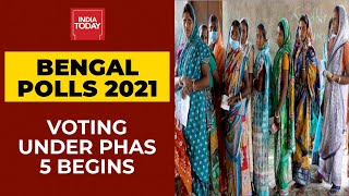 Bengal Polls 2021: Voting For 45 Assembly Seats Under Phase 5 Begins | Breaking News | India Today