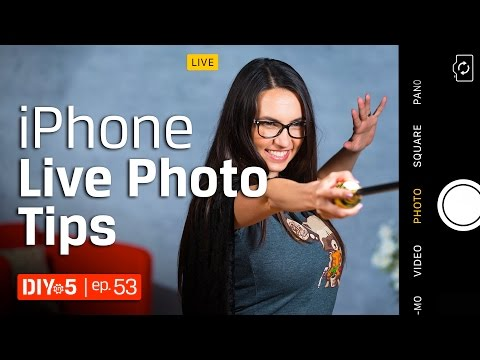 iPhone Tips - How to Shoot Live Photos – DIY in 5 Ep 53