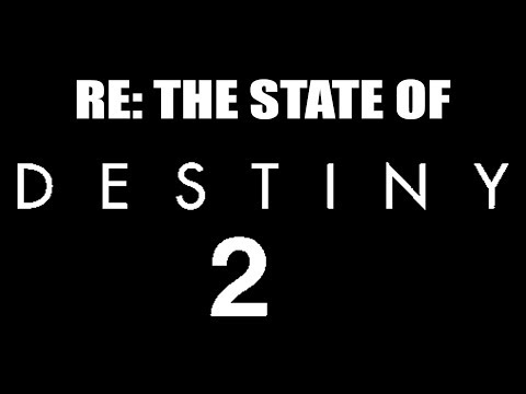 RE: The State of Destiny 2