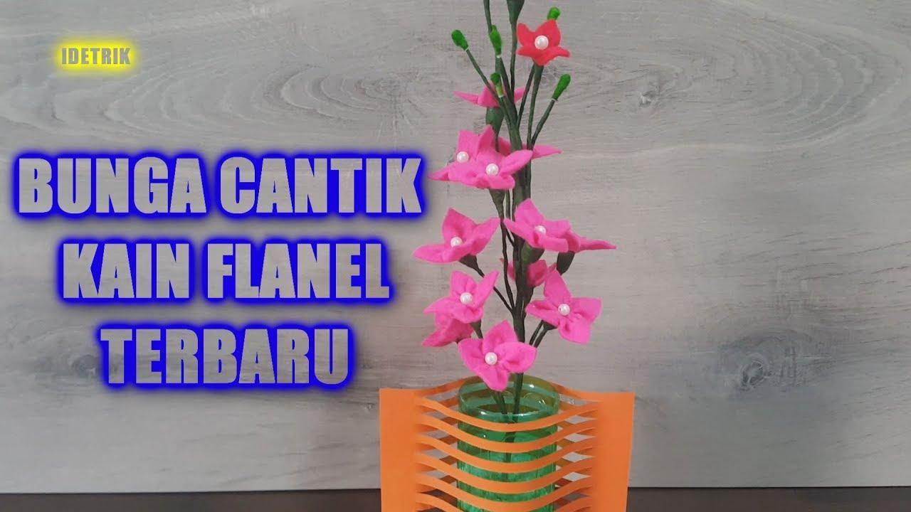 Cara Membuat Bunga Cantik Kain Flanel Youtube
