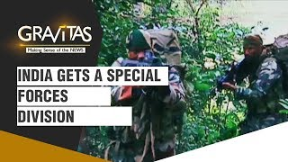 Gravitas: India to get a new Special Forces division