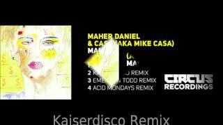 maher daniel casa aka mike casa malgra kaiserdisco remix circus recordings