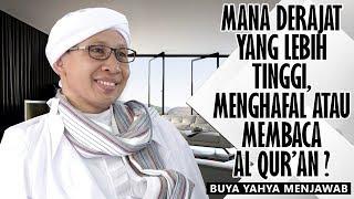 Mana Derajat Yang Lebih Tinggi Menghafal atau Membaca Al Quran ᴴᴰ Buya Yahya Menjawab