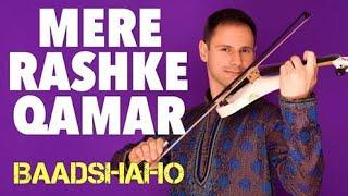 Mere Rashke Qamar Instrumental Violin Cover (Mere Rashke Qamar Song)