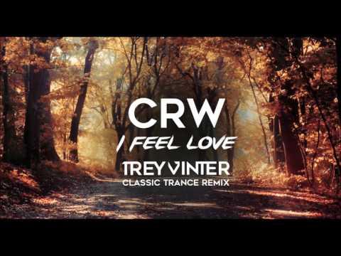 CRW  I Feel Love Trey Vinter Classic Trance Remix