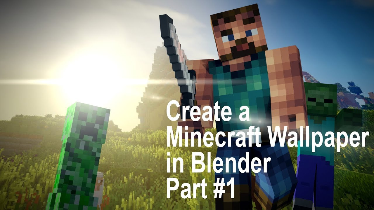 Create A Minecraft Wallpaper In Blender Part 1 Youtube