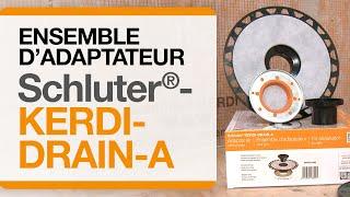 Comment installer l'ensemble adaptateur Schluter®-KERDI-DRAIN-A