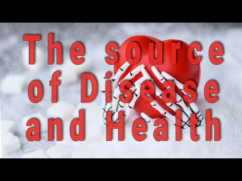 The source of Disease and Health