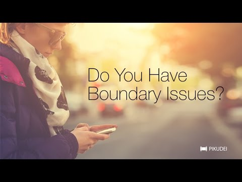 Do You Have Boundary Issues?