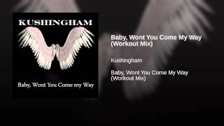 Baby, Wont You Come My Way (Workout Mix)