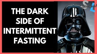 The Dark Side of Intermittent Fasting - How to Avoid the Negative Side Effects of Fasting